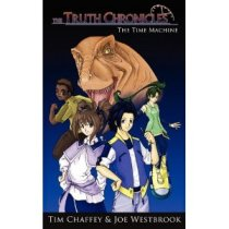 The Truth Chronicles by Tim Chaffey & Joe Westbrook